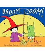 Broom, Zoom! By Caron Lee Cohen; Sergio Ruzzier - $4.60