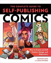 The Complete Guide to Self-Publishing Comics: How  to Create and Sell Co... - $7.18