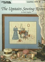 The Upstairs Sewing Room Cross Stitch Embroidery Pattern 474 Leisure Arts - $6.99