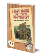 Ghost Towns of the Northwest - $17.95