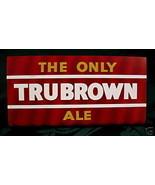 Trubrown Ale Beer Sign British Pub Souvenir Collectible Collector Vintage - $9.99