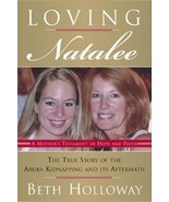 Loving Natalee A Mothers Testament Of Hope and Faith - $12.00