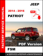 JEEP PATRIOT 2014 2015 2016 SERVICE REPAIR WORKSHOP MANUAL - $14.95