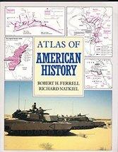 Atlas of American History [Sep 01, 1994] Ferrell, Robert H. and Natkiel,... - $15.99