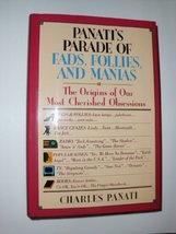 Panati's parade of fads, follies, and manias: The origins of our most cherished  image 2