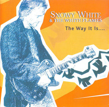 Snowy White & The White Flames – The Way It Is... AUDIO CD [2004] - $16.00