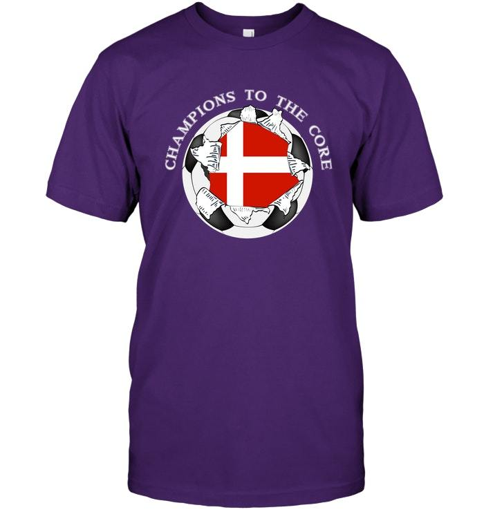 Denmark Soccer T Shirt Champions To The Core Football