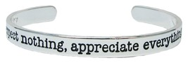 Expect Nothing Appreciate Everything Silver Cuff Bangle Bracelet Jewelry... - $12.65