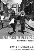 Urban Injustice: How Ghettos Happen [Paperback] David Hilfiker and Marian Wright image 1