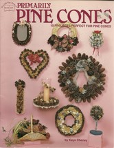 Primarily Pine Cones Hot Off The Press Craft Book No. 145 Kaye Cheney - $6.99