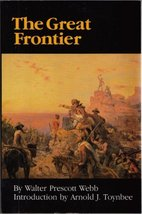The Great Frontier Webb, Walter Prescott and Toynbee, Arnold  J. image 1