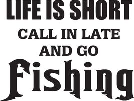 Life Is Short Go Fishing Decal #Fh1/38 Fish Bass Trout Salmon Truck Work Auto - $8.50