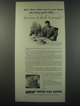 1930 Kellogg's Kaffee Hag Coffee Ad - Isn't there some one in your home - $14.99