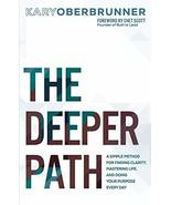 The Deeper Path: A Simple Method for Finding Clarity, Mastering Life, an... - $11.00