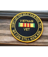 VIETNAM VET DON'L LET THE GRAY HAIR FOOL YOU PATCH - $8.00