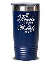 Romantic Valentine's Day Tumbler - You Will Forever - Insulated Thermos for Wife - $32.66
