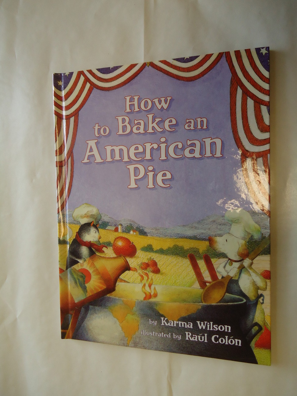 Primary image for How to Bake an American Pie by Karma Wilson (2007, Picture Book)
