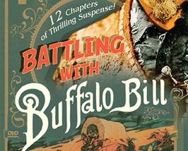 BATTLING WITH BUFFALO BILL, 12 CHAPTER SERIAL, 1931 - $19.99