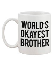 Funny Bold Statement Ceramic Mug - World's Okayest Brother Gift for Brother image 1