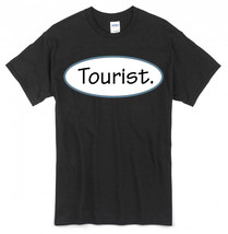 Tourist T-Shirt!!! Let people know you're 'not from around here'. ~ 100%... - $18.99+