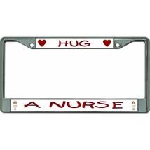 HUG A NURSE LOVE HEART CARE MEDICAL THANKFUL CHROME LICENSE PLATE FRAME ... - $28.49