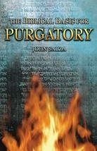 The Biblical Basis for Purgatory (Paperbound)
