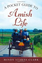 A Pocket Guide to Amish Life Clark, Mindy Starns - $11.87