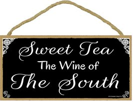 """Southern Sweet Tea The Wine Of The South Black & White Sign Plaque 5X10"""" - $12.86"""
