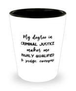 Criminal Justice Shot Glass, My Degree In Criminal JusticeMakes Me Highly  - £7.22 GBP