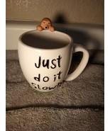 "222 FIFTH  COFFEE MUG / CUP --""JUST DO IT SLOWLY--WHIMSICAL----FREE SHIP... - $17.27"