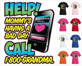 MOMMY`S having a bad day. Help! Call GRANDMA T-shirt Children Kids Funny... - $12.99