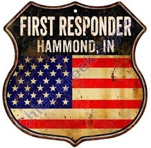 HAMMOND, IN First Responder American Flag 12x12 Metal Shield Sign S122710 - $29.95