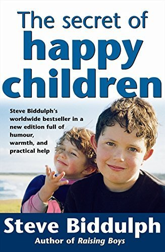 The Secret of Happy Children: Steve Biddulph's Best-selling Parents' Guide Biddu