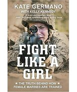 Fight Like a Girl: The Truth Behind How Female Marines Are Trained - $16.99