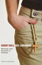 Hungry Souls, Holy Companions: Mentoring a New Generation of Christians [Paperba image 1