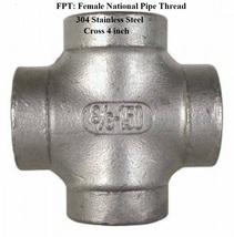 Female Pipe Thread 4 inch Cross 304 Stainless Steel 150 psi - $473.15
