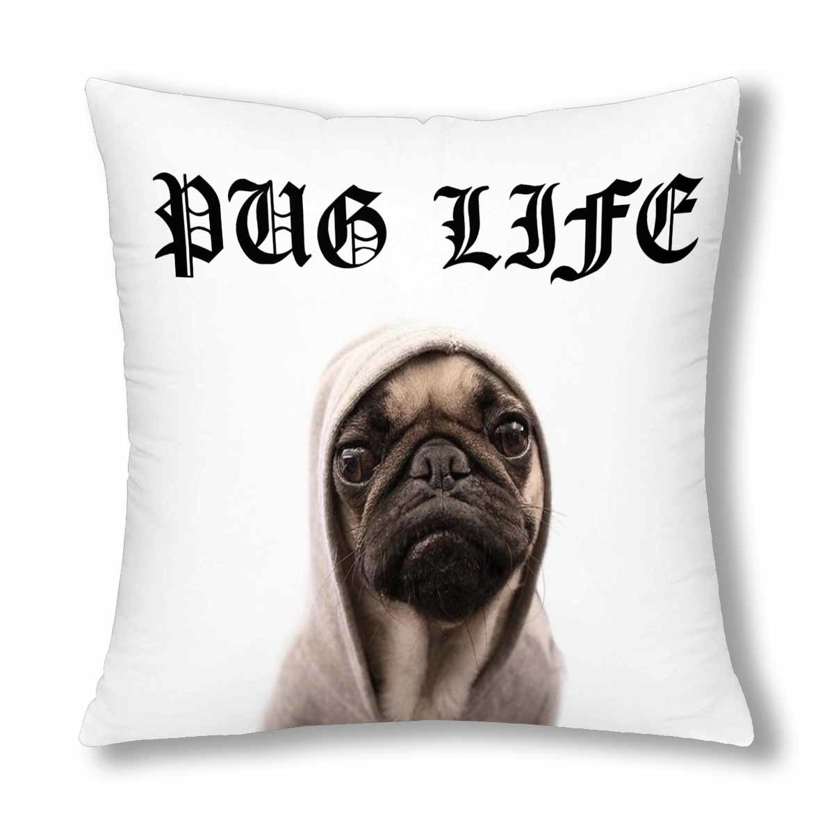 "Pug Life Throw Pillow Cover 18""x 18""(Twin Sides)"