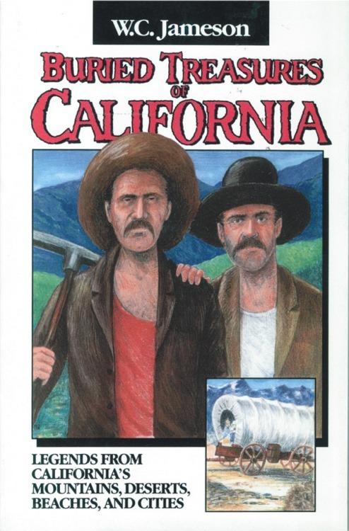 Buried Treasures of California ~ Lost & Buried Treasure