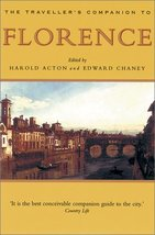 A Traveller's Companion to Florence [Paperback] Chaney, Edward and Acton, Harold