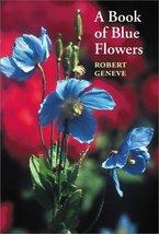 A Book of Blue Flowers Robert Geneve - $39.09