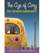 The Age of Amy The Thumper Amendment by Bruce Edwards 2014 SIGNED Paperback - $9.99