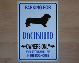 Parking for Dachsund owners only - funny vinyl sticker - $4.95
