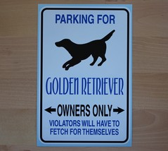 Parking for Golden Retriever owners only - funny vinyl sticker - $4.95