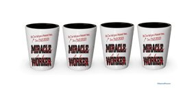 I'm Truck Driver shot glass- Not a Miracle Worker -Truck Driver Gifts (4) - $24.45