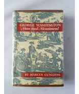George Washington: Man and Monument Marcus Cunliffe 1958 First Edition - $23.71