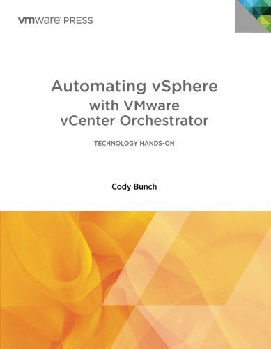 Automating vSphere with VMware vCenter Orchestrator (VMware Press Technology): W
