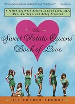 The Sweet Potato Queens' Book of Love: A Fallen Southern Belle's Look at... - $6.41