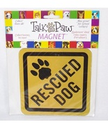 Rescued Dog Talk to the Paw Magnet - $4.99
