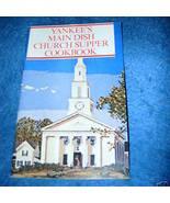 Yankees Main Dish Church Supper Cookbook - $2.00