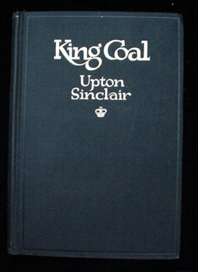 Old 1917 Macmillan King Coal Book Upton Sinclair 1st Edition